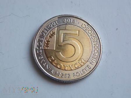 100 LAT ODZYSKANIA NIEPODLEGŁOŚCI - 5 zł - 2018