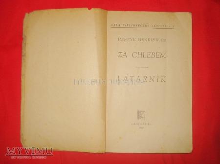 """"""" Za chlebem,Latarnik""""- Henryk Sienkiewicz"""