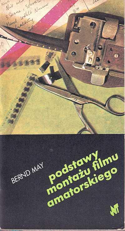 Znalezione obrazy dla zapytania Bernd May Podstawy montażu filmu amatorskiego