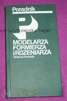 Poradnik modelarza formierza rdzeniarza Piwoński