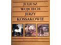 Juliusz Wojciech Jerzy Kossakowie