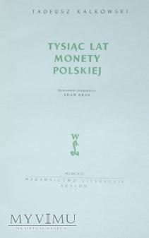 """Tadeusz Kałkowski """"1000 lat monety polskiej"""""""