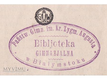 Bibl.Pań.Gimn.im.kr.Z.Augusta w Białymstoku