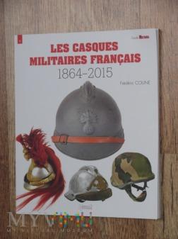 Les Casques Militaires Francais 1864-2015, F.Coune
