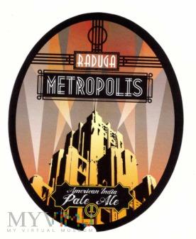Raduga, Metropolis