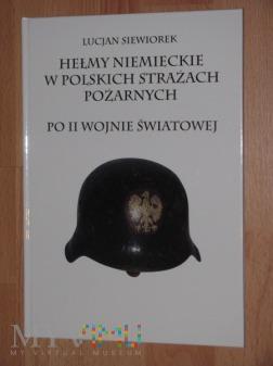 Hełmy Niemieckie w Polskich... , L.Siewiorek