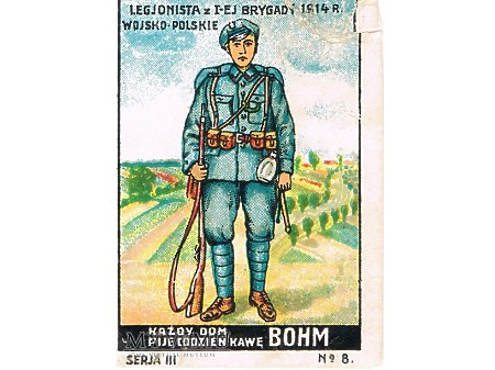 Bohm - 3x08 - Legionista z I-ej Brygady 1914r.