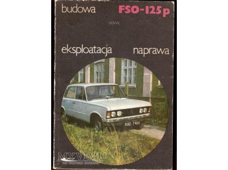 Duże zdjęcie BUDOWA EKSPLOATACJA NAPRAWA FSO 125 P