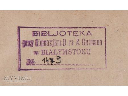 Bibl.przy GImn.Dr.S.Gutmana w Białymstoku