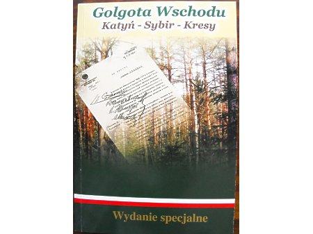 GOLGOTA WSCHODU: Katyń-Sybir-Kresy Wyd. specjalne