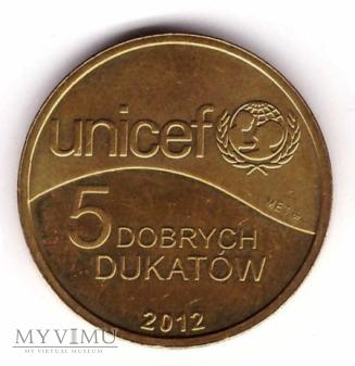5 DOBRYCH DUKATÓW unicef 2012