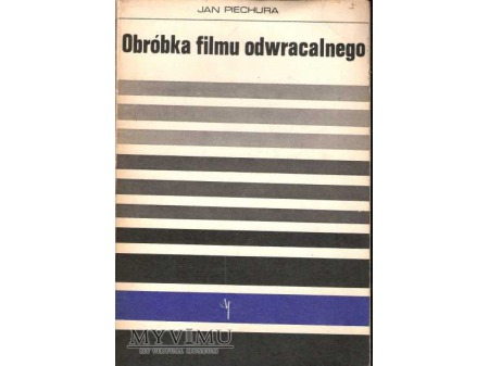 OBRÓBKA FILMU ODWRACALNEGO