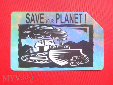 SAVE YOUR PLANET !