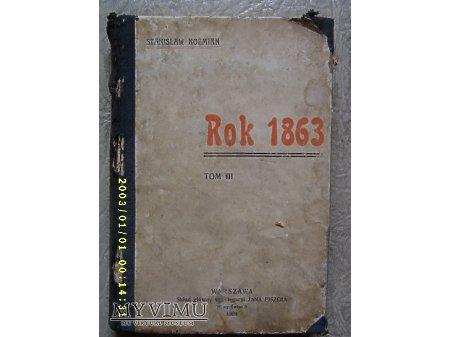 Rok 1863.Tom III.-S.Kożmiana-1903 r.